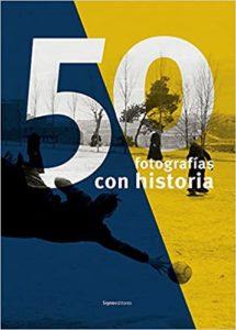 50 fotografías con historia (Varios autores)