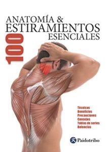 Anatomía & 100 estiramientos esenciales (Guillermo Seijas Albir)