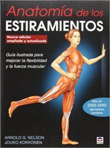 Anatomía de los estiramientos (Arnold G. Nelson, Jouko Kokkonen)