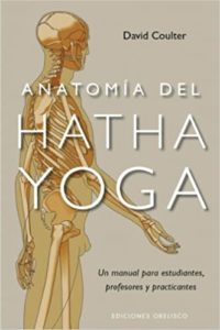 Anatomía del Hatha Yoga (David Coulter)