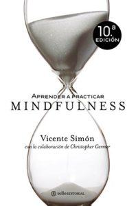 Aprender a practicar Mindfulness (Vicente Simón, Christopher Germer)