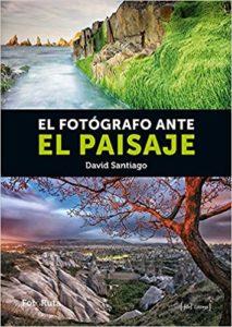 El fotógrafo ante el paisaje (David Santiago García)