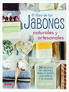El libro de los jabones naturales y artesanales (Sarah Harper)