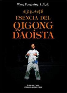 Esencia del Qigong Daoista (Wang Fengming)