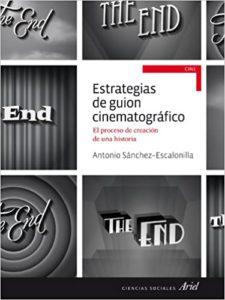 Estrategias de guion cinematográfico (Antonio Sánchez-Escalonilla)
