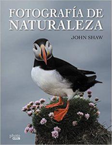 Fotografía de Naturaleza (John Shaw)