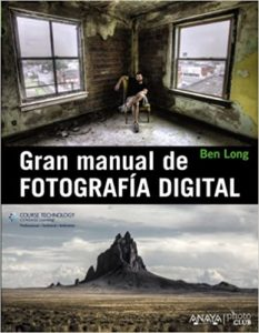 Gran manual de fotografía digital (Ben Long)