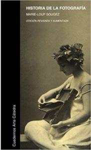 Historia de la fotografía (Marie-Loup Sougez)