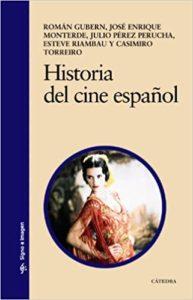 Historia del cine español (Román Gubern, José Enrique Monterde, Julio Pérez Perucha, Esteve Riambau, Casimiro Torreiro)