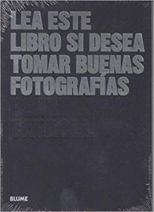 Lea este libro si desea tomar buenas fotografías (Henry Carroll, Cristina Rodríguez Fischer)