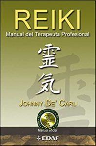 Reiki - Manual del terapeuta profesional (Johnny De' Carli)