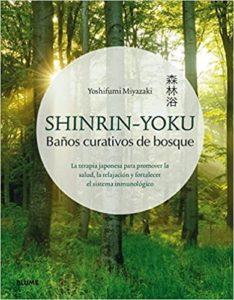 Shinrin-Yoku - Baños curativos de bosque (Yoshifumi Miyazaki)