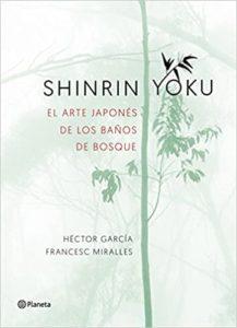 Shinrin-yoku - El arte japonés de los baños de bosque (Héctor García, Francesc Miralles)