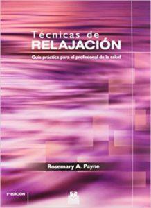 Técnicas de relajación (Rosemary A. Payne)