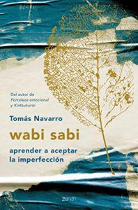 Wabi Sabi - Aprender a aceptar la imperfección (Tomás Navarro)