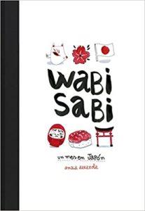 Wabi sabi - Un mes en Japón (Amaia Arrazola)