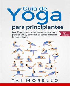 Yoga - Guía completa para principiantes (Tai Morello)
