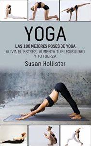 Yoga - Las 100 mejores poses de yoga (Susan Hollister)