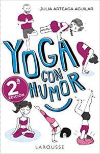 Yoga con humor (Julia Arteaga Aguilar)
